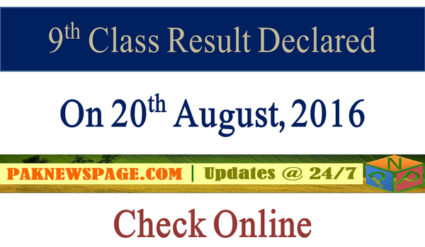 BISE Declared Matric 9th Class Result on 20-08-2016