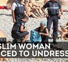Armed French police forced a Muslim woman to undress