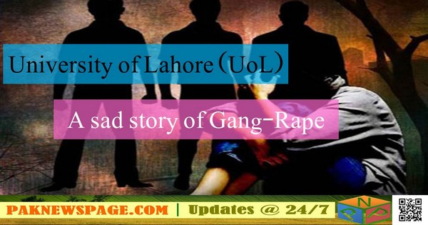 University of Lahore (UoL) student claims gang-rape