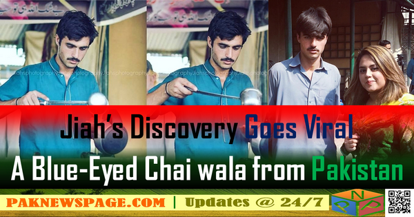 Jiah's Discovery: Arshad Khan, A Blue-Eyed Chaiwala Pakistani from Islamabad