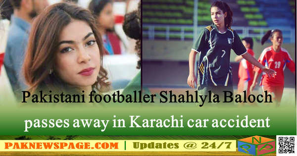Pakistani footballer Shahlyla Baloch passes away in Karachi car accident