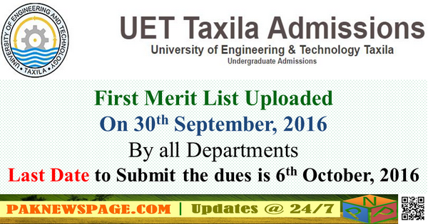 UET Taxila UG Admissions First Merit List 2016 Uploaded on 30th September