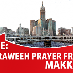 Watch Taraweeh Prayer Live from Makkah